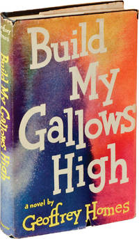 Build My Gallows High (First Edition)