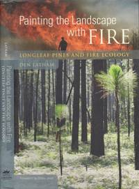 Painting the Landscape Longleaf Pines and Fire Ecology