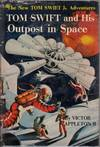 image of Tom Swift and His Outpost in Space (Tom Swift Number 6)