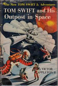 Tom Swift and His Outpost in Space (Tom Swift Number 6)