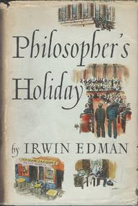 Philosopher's holiday by  Irwin Edman - 1st Edition - 1938 - from Bytown Bookery (SKU: 20009)