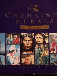 The Chemainus Murals - Special 10th Anniversary Collector's Edition