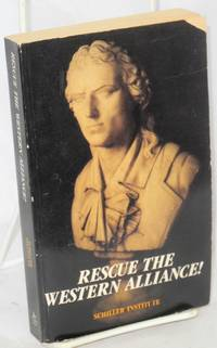 image of Rescue the Western Alliance!  Proceedings of the First International Conference of the Schiller Institute, July 3-4, 1984
