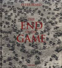 The End of the Game. The Last Word from Paradise. A pictorial documentation of the origins, history & prospects of the big game in Africa