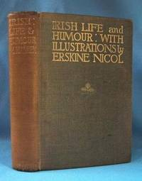 IRISH LIFE AND HUMOUR (CA: 1910)  In Anecdote and Story