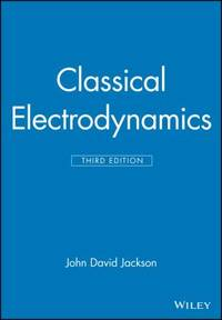 Classical Electrodynamics by John David Jackson - 1998