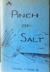 A Pinch of Salt by Thomas J Nixon III - Signed First Edition - 1964 - from Hatfield Books and Memorabilia (SKU: 278)