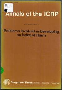 ICRP Publication 27. Problems Involved in Developing an Index of Harm. Annals of the ICRP Volume...