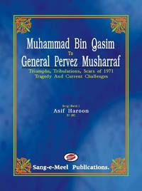 MUHAMMAD BIN QASIM TO GENERAL PERVEZ MUSHARRAF