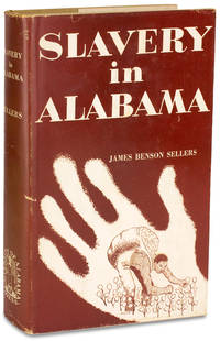 Slavery In Alabama by James Benson Sellers - First Edition - from Ian Brabner, Rare Americana, LLC (SKU: 3728638)