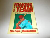 Making the Team: When His Dreams Shattered, Eddie Folger Had to Make a New Life from the Pieces