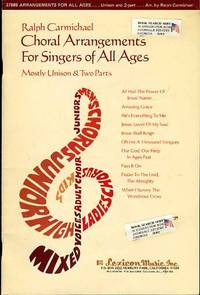 RALPH CARMICHAEL CHORAL ARRANGMENTS FOR SINGERS OF ALL AGES