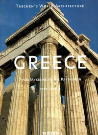 image of Greece : From Mycenae to the Parthenon (Taschen's World Architecture)