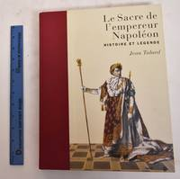 Le Sacre de l'empereur Napoleon: Histoire et Legende