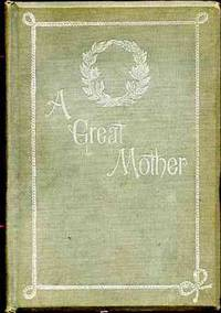A GREAT MOTHER SKETCHES OF MADAM WILLARD