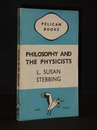 Philosophy and the Physicists: Pelican Book No. A145