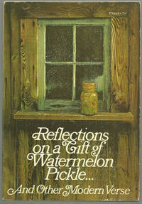 REFLECTIONS ON A GIFT OF WATERMELON PICKLE ... AND OTHER MODERN VERSE, Dunning, Stephen editor