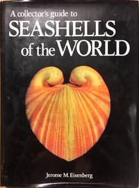 A Collector's Guide to Seashells of the World by  Jerome M Eisenberg - Hardcover - from Dial a Book and Biblio.com