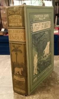 image of Thirteen Years Among the Wild Beasts of India (1912)