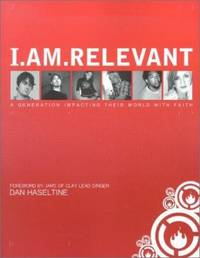 I Am Relevant : A Generation Impacting Their World with Faith