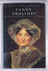 Fanny Trollope, The Life and Adventures of a Clever Woman