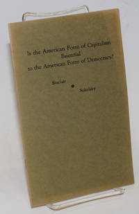 Is the American form of  capitalism essential to the American form of democracy? Debate between Upton Sinclair and George Sokolsky, January 15, 1940, Modern Forum, Philharmonic Auditorium, Los Angeles, Calif