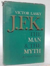 J.F.K.: The Man And The Myth.