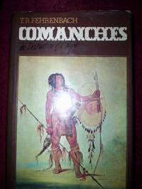 Comanches by T.R.Fehrenbach - Hardcover - 1975 - from R. E. Coomber  and Biblio.com