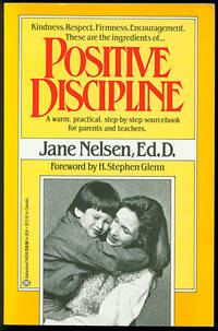 Positive Discipline: A Warm, Practical, Step-By-step Sourcebook For Parents and Teachers
