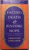 image of Facing Death and Finding Hope: A Guide to the Emotional and Spiritual Care of the Dying