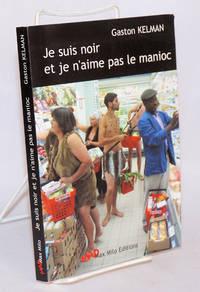 image of Je suis noir et je n'aime pas le manioc