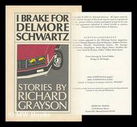 I Brake for Delmore Schwartz : Stories