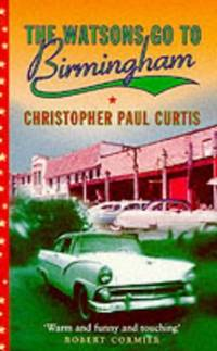 The Watsons go to Birmingham by Curtis, Christopher Paul