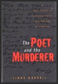 image of THE POET AND THE MURDERER - A True Story of Literary Crime and the Art of Forgery