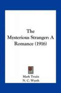 image of The Mysterious Stranger: A Romance (1916)