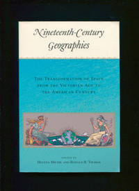 Nineteenth-century geographies : the transformation of space from the Victorian Age to the American Century