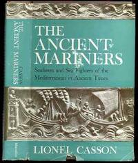 Ancient Mariners, Seafarers and Sea Fighters of the Mediterranean in  Ancient Times