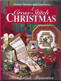 Better Homes and Gardens. A Cross-Stitch Christmas. Handmade Treasures