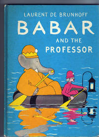 BABAR AND THE PROFESSOR by  Laurent De Brunhoff - First Edition.  Likely a First or very early printing. - 1957 - from Collectible Book Shoppe (SKU: ID#4198)