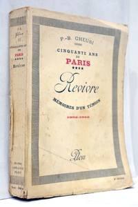 Cinquante ans de Paris. Revivre. Mémoires d'un temoin. 1892-1942. Quatrième...