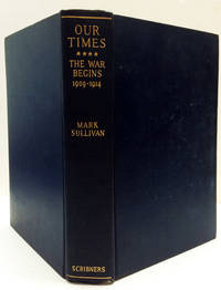 Our Times - The War Begins 1909-1914 (Vol IV)