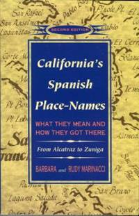 image of California's Spanish Place-Names: What They Mean And How They Got There, From Alcatraz To Zuniga