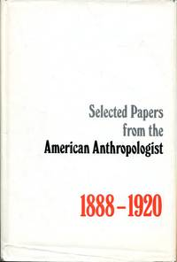 Selected Papers from the American Anthropologist, 1888-1920