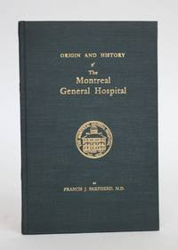 Origin and History of the Montreal General Hospital