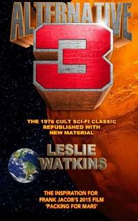 Alternative 3: The 1978 Cult SciFi Classic Republished with New Material by Watkins, Leslie