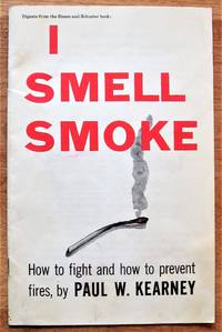 image of I Smell Smoke. How to Fight and How to Prevent Fires