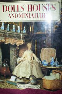 Doll's Houses & Miniatures : a superb history from the 18th to early 20th century
