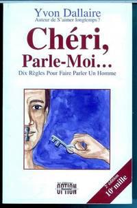 CHERI, PARLE-MOI... Dix règles pour faire parler un homme, 3ème édition