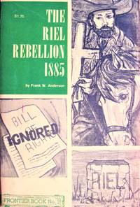 image of The Riel Rebellion 1885. Frontier Book No. 3.