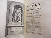 The Works of Francis Bacon, Baron of Verulam, Viscount St Alban, and Lord High Chancellor or England
